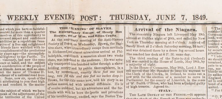 """The 'Running' of Slaves: The Extraordinary Escape of Henry Box Brown and of Wm. & Ellen Crafts"" [in] THE NEW YORK WEEKLY EVENING POST"
