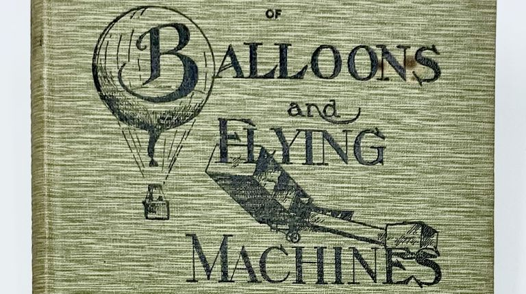 A SHORT HISTORY OF BALLOONS AND FLYING MACHINES