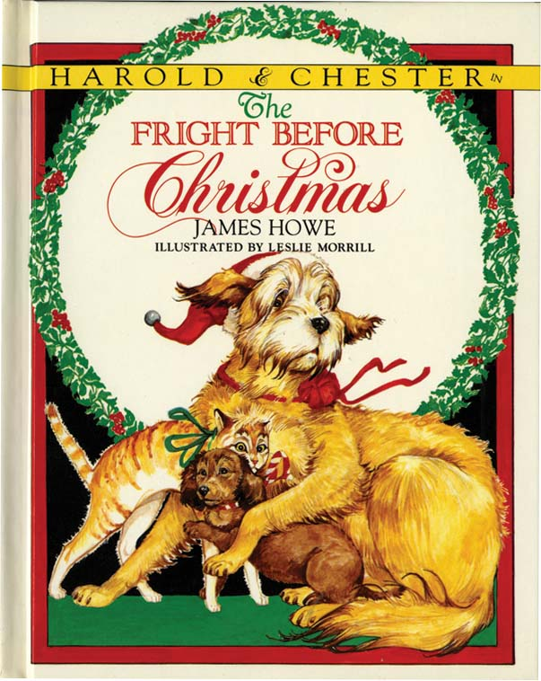 HAROLD AND CHESTER IN THE FRIGHT BEFORE CHRISTMAS. James Howe, Leslie Morrill.