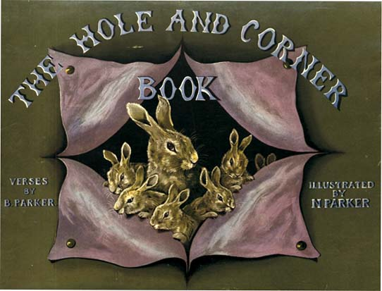 THE HOLE AND CORNER BOOK. Bessie Parker, Nancy Parker.