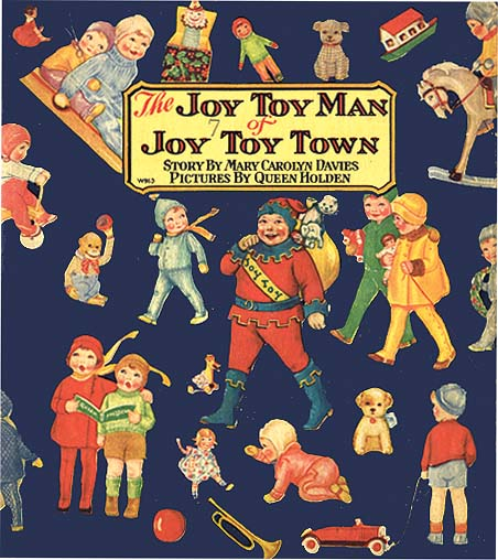 JOY TOY MAN OF JOY TOY TOWN. Mary Carolyn Davies, Queen Holden.