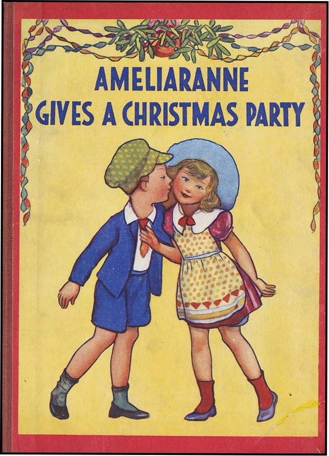 AMELIARANNE GIVES A CHRISTMAS PARTY. Constance Heward, Susan B. Pearse.