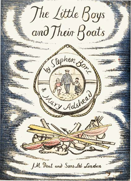 LITTLE BOYS AND THEIR BOATS. Stephen Bone, Mary Adshead.