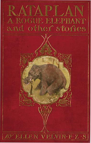 RATAPLAN, A ROGUE ELEPHANT AND OTHER STORIES. Ellen Velvin, Gustav Verbeek.