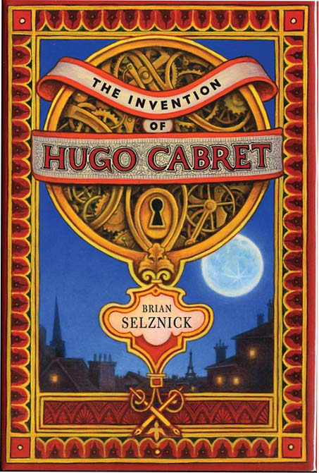 THE INVENTION OF HUGO CABRET. BRIAN SELZNICK.