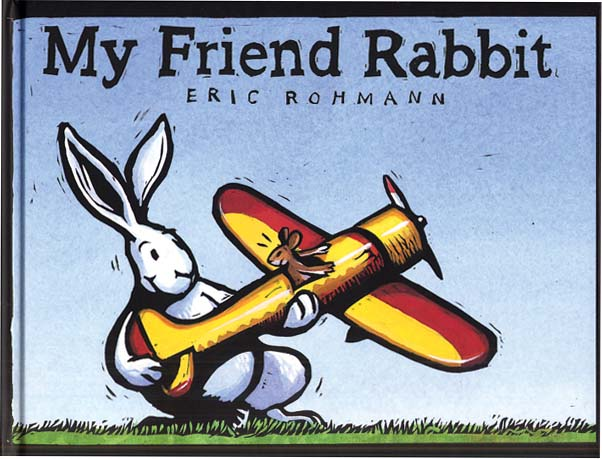 MY FRIEND RABBIT. Eric Rohmann.