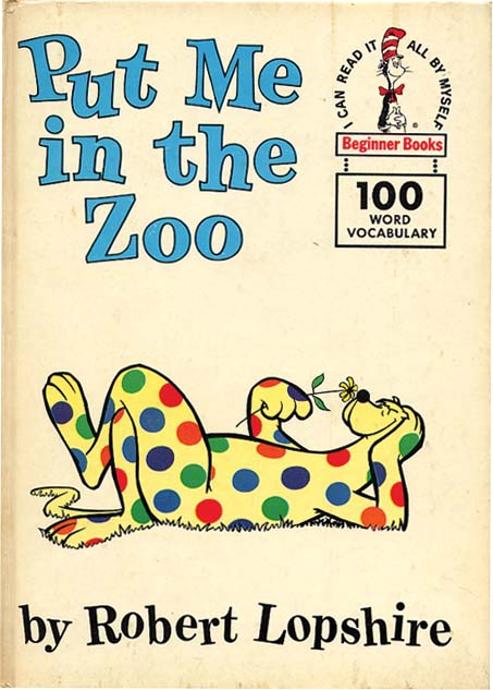 PUT ME IN THE ZOO. Robert Lopshire.
