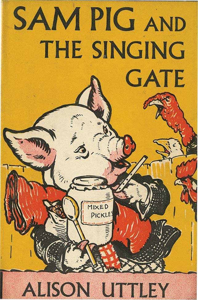 SAM PIG AND THE SINGING GATE. Alison Uttley, A. E. Kennedy.