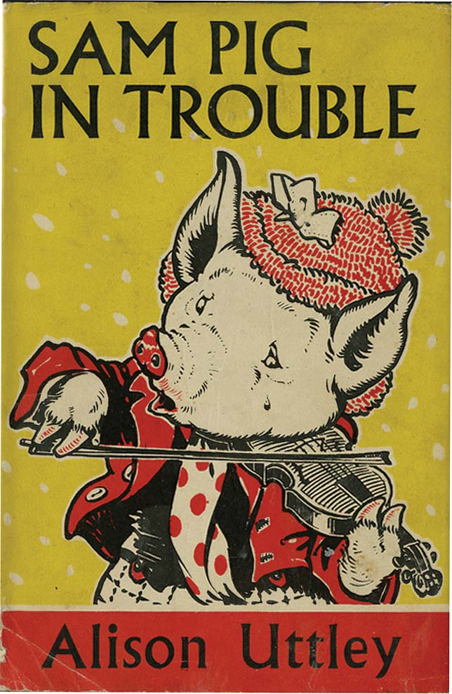 SAM PIG IN TROUBLE. Alison Uttley, A. E. Kennedy.