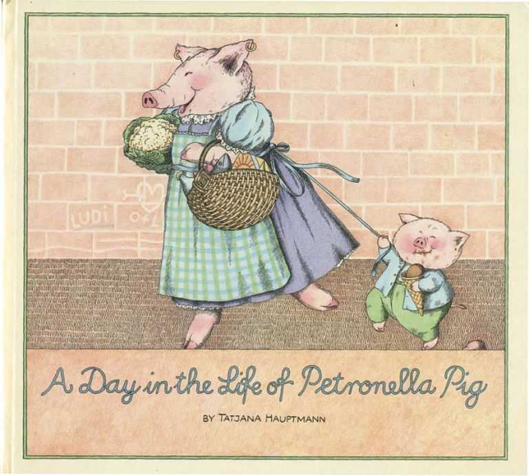 A DAY IN THE LIFE OF PETRONELLA PIG