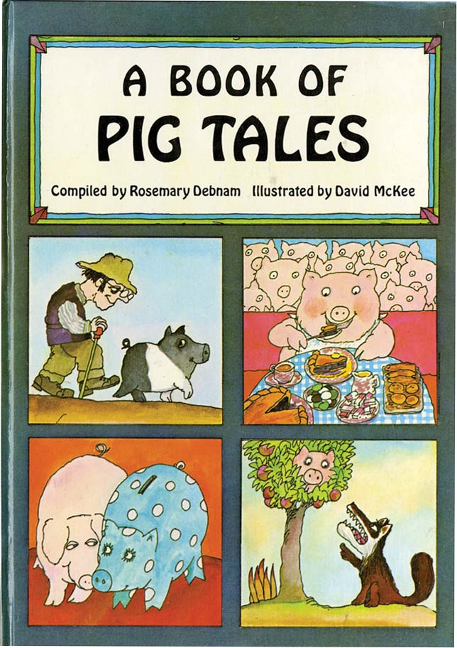 A BOOK OF PIG TALES. Rosemary Debnam, David McKee.