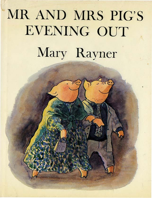 MR. AND MRS. PIG'S EVENING OUT. Mary Rayner.
