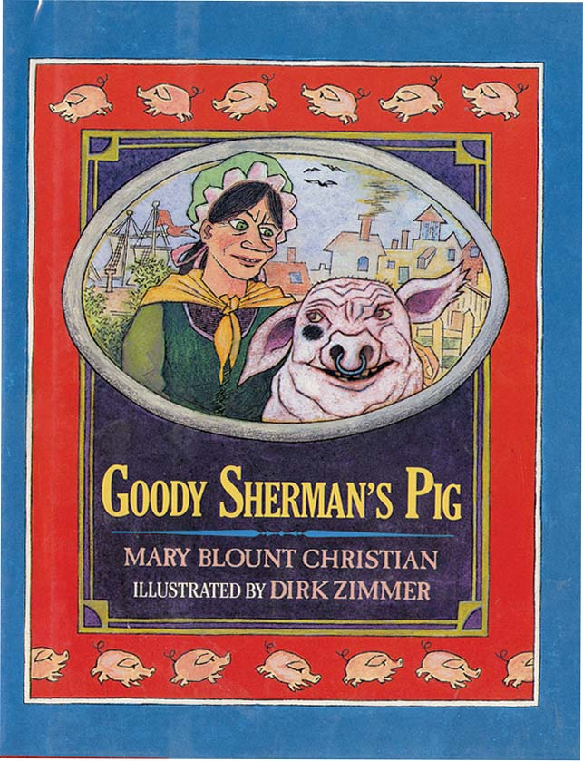 GOODY SHERMAN'S PIG. Mary Blount Christian, Dirk Zimmer.