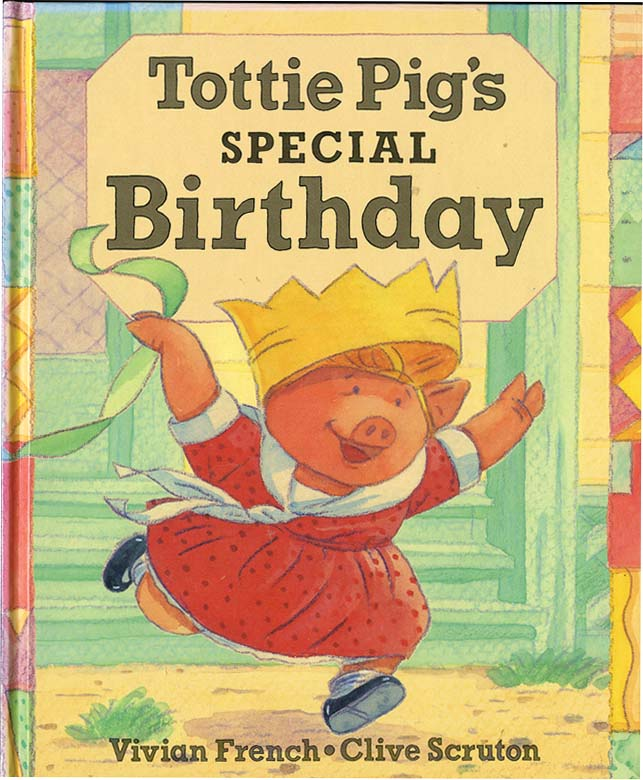 TOTTIE PIG'S SPECIAL BIRTHDAY. Vivian French.