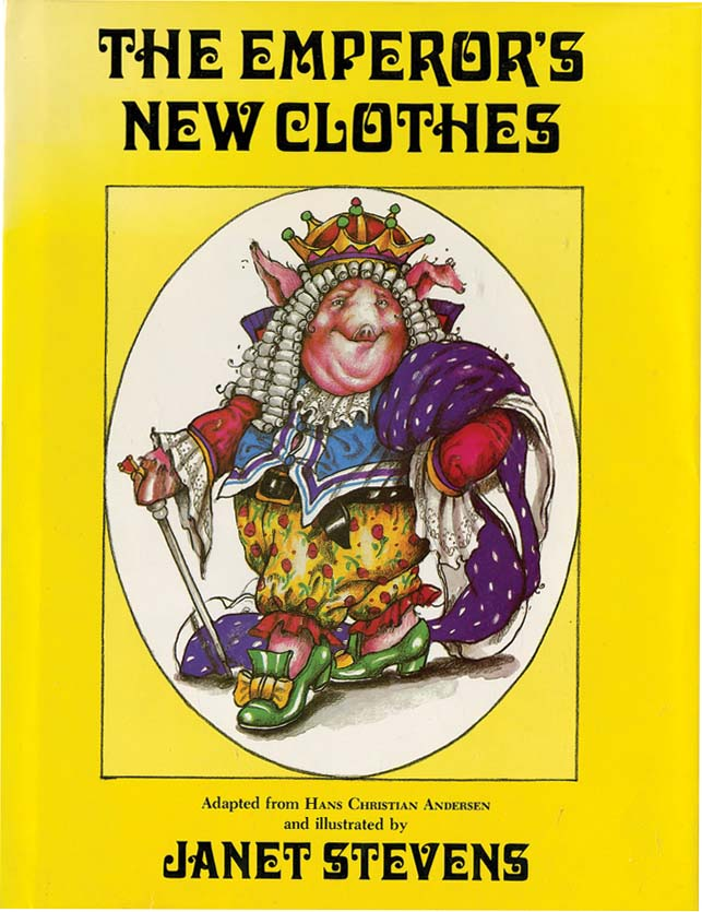 THE EMPEROR'S NEW CLOTHES. Hans Christian Andersen, Janet Stevens.