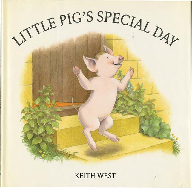 LITTLE PIG'S SPECIAL DAY. Keith West.
