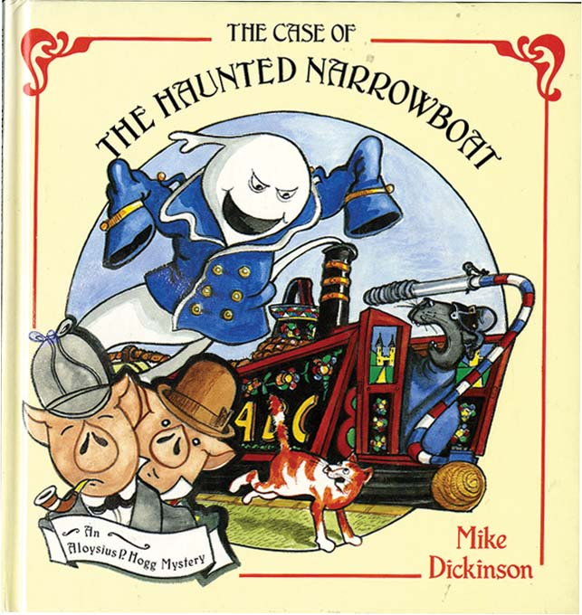 THE CASE OF THE HAUNTED NARROWBOAT. Mike Dickinson.