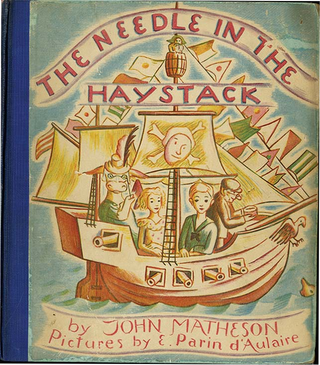 NEEDLE IN THE HAYSTACK. John Matheson, Edgar D'Aulaire.