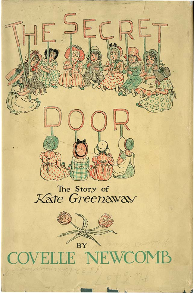 THE SECRET DOOR: THE STORY OF KATE GREENAWAY. Covelle Newcomb, Kate Greenaway.