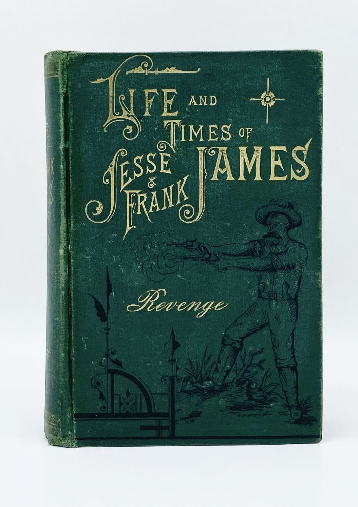 THE LIFE, TIMES, AND TREACHEROUS DEATH OF JESSE JAMES