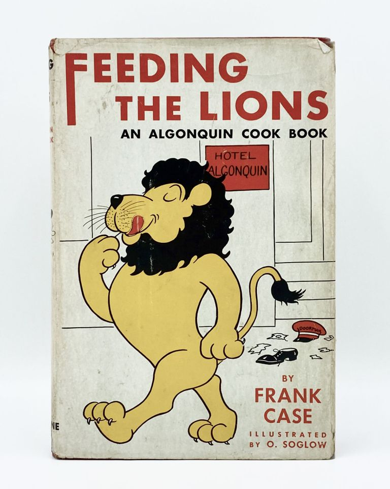 FEEDING THE LIONS: AN ALGONQUIN COOK BOOK