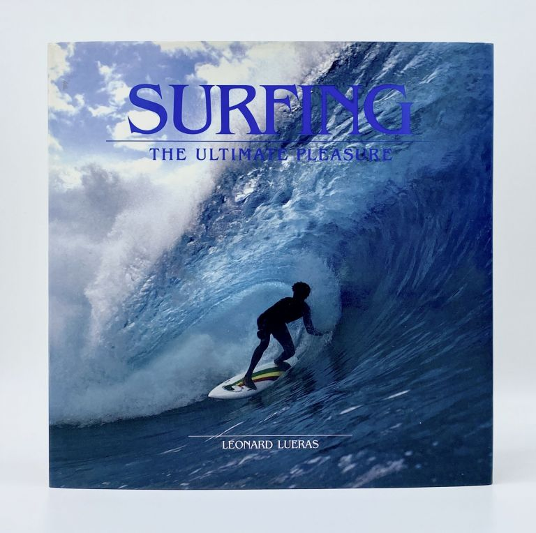 SURFING: THE ULTIMATE PLEASURE