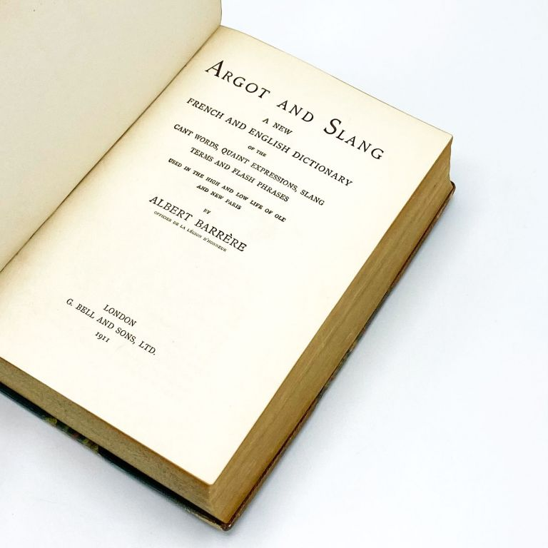 ARGOT AND SLANG: A New French and English Dictionary