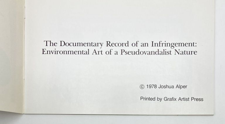THE DOCUMENTARY RECORD OF AN INFRINGEMENT: Environmental Art of a Pseudovandalist Nature