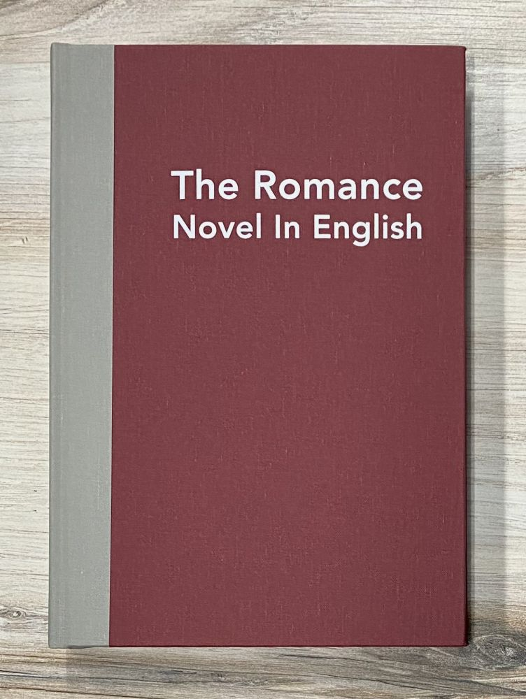 THE ROMANCE NOVEL IN ENGLISH: A Survey in Rare Books, 1769-1999