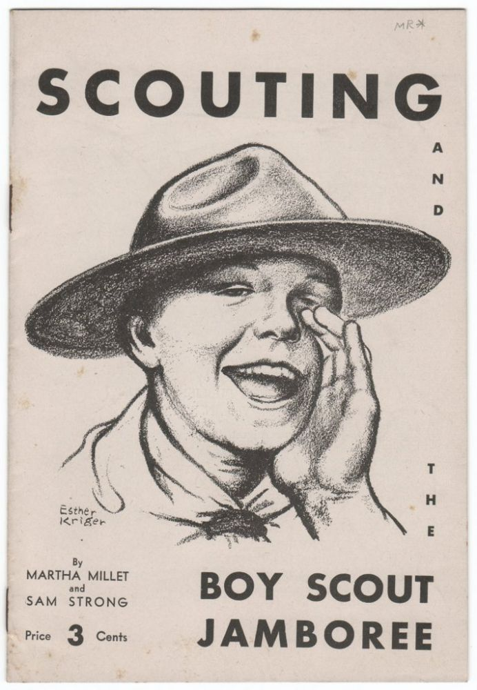 SCOUTING AND THE BOY SCOUT JAMBOREE. BOY SCOUTS, Martha MILLET, Sam Strong.
