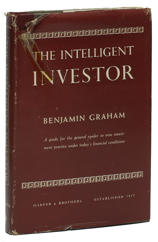 THE INTELLIGENT INVESTOR: A Book of Practical Counsel. Benjamin GRAHAM.