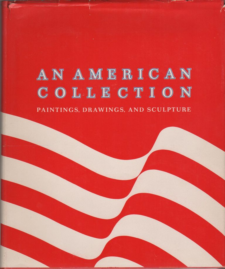 AN AMERICAN COLLECTION: Paintings, Drawings and Sculpture. The Neuberger Collection, Introduction Daniel Robbins.