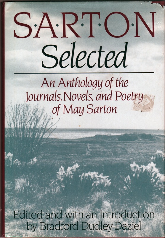 SARTON SELECTED: An Anthology of the Journals, Novels and Poetry of May Sarton. May. Bradford Dudley Daziel SARTON.