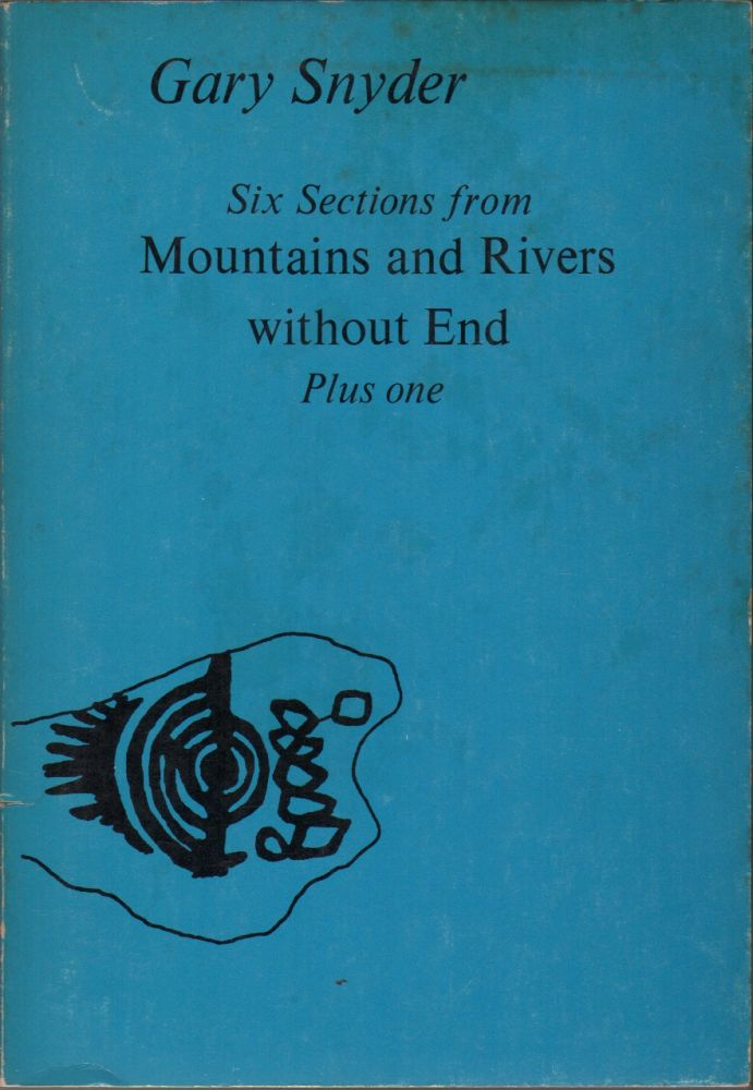 SIX SECTIONS FROM MOUNTAINS AND RIVERS WITHOUT END PLUS ONE. Gary SNYDER.