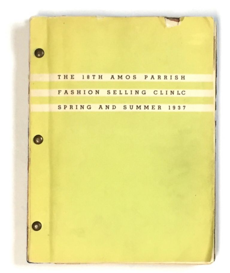 THE 18TH AMOS PARRISH FASHION SELLING CLINIC: Spring and Summer 1937