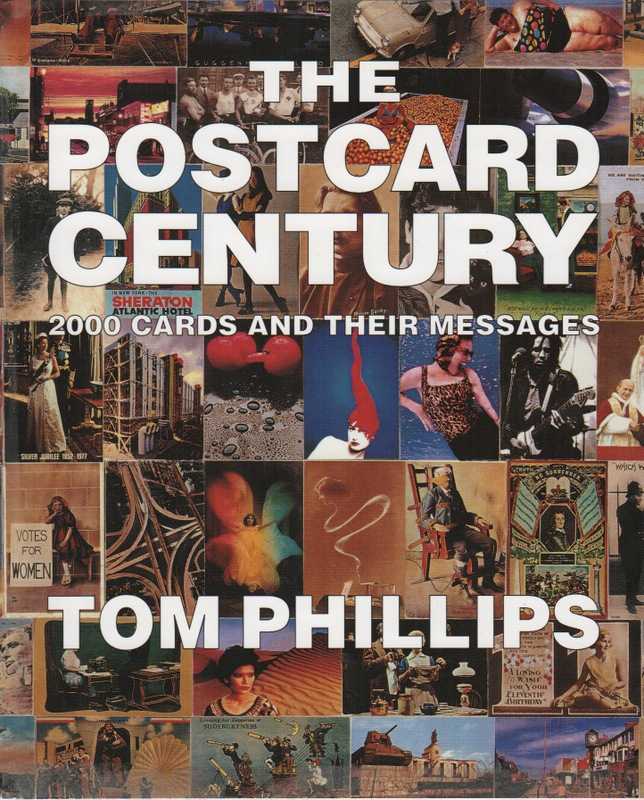 THE POSTCARD CENTURY: 2000 Postcards and Their Messages. Tom PHILLIPS.