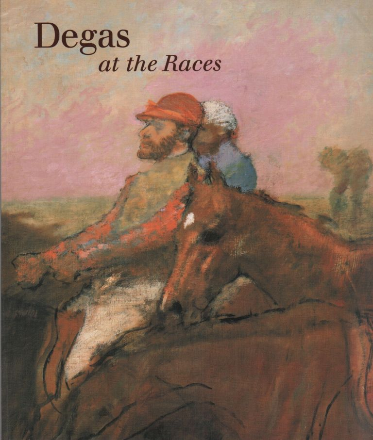 DEGAS AT THE RACES. Jean Sutherland BOGGS.