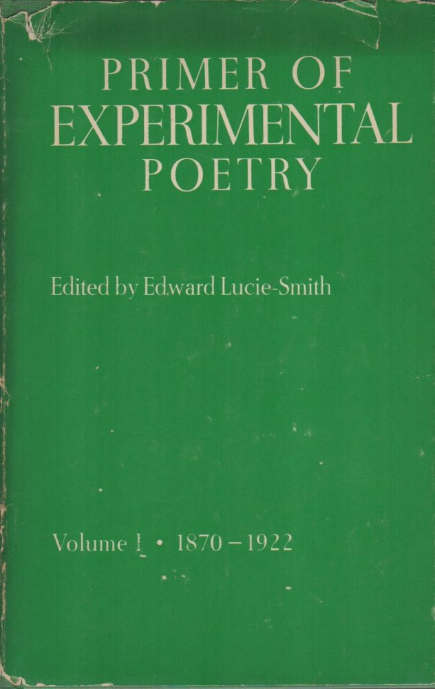 PRIMER OF EXPERIMENTAL POETRY 1: 1870-1922. Edward LUCIE-SMITH.