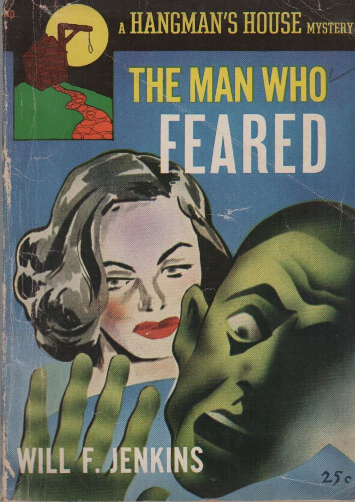 THE MAN WHO FEARED. Will F. JENKINS, aka Murray Leinster.