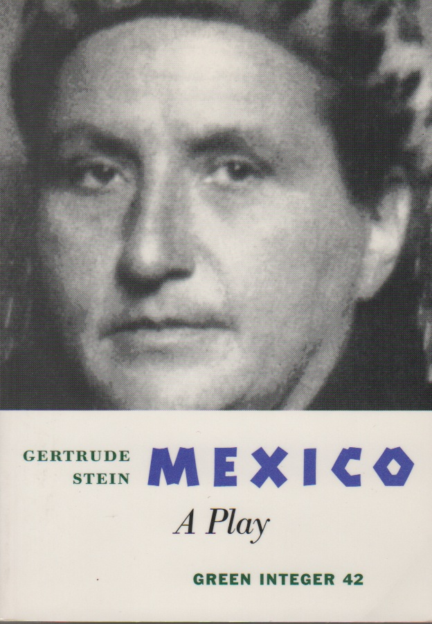 MEXICO: A Play. Gertrude STEIN.