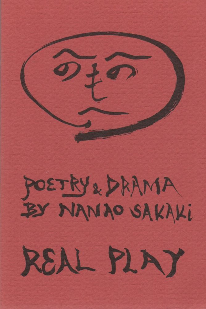 REAL PLAY [Title Page] / Poetry and Drama [Cover Subtitle]. Nanao SAKAKI.