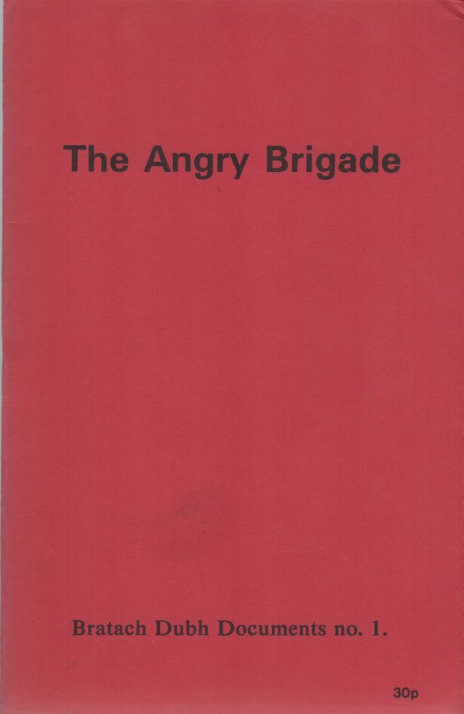 THE ANGRY BRIGADE –Bratach Dubh Documents No. 1. Anarchism, Bratach Dubh, The Angry Brigade.