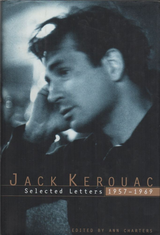 SELECTED LETTERS: 1957-1969. Jack KEROUAC, Ann Charters.