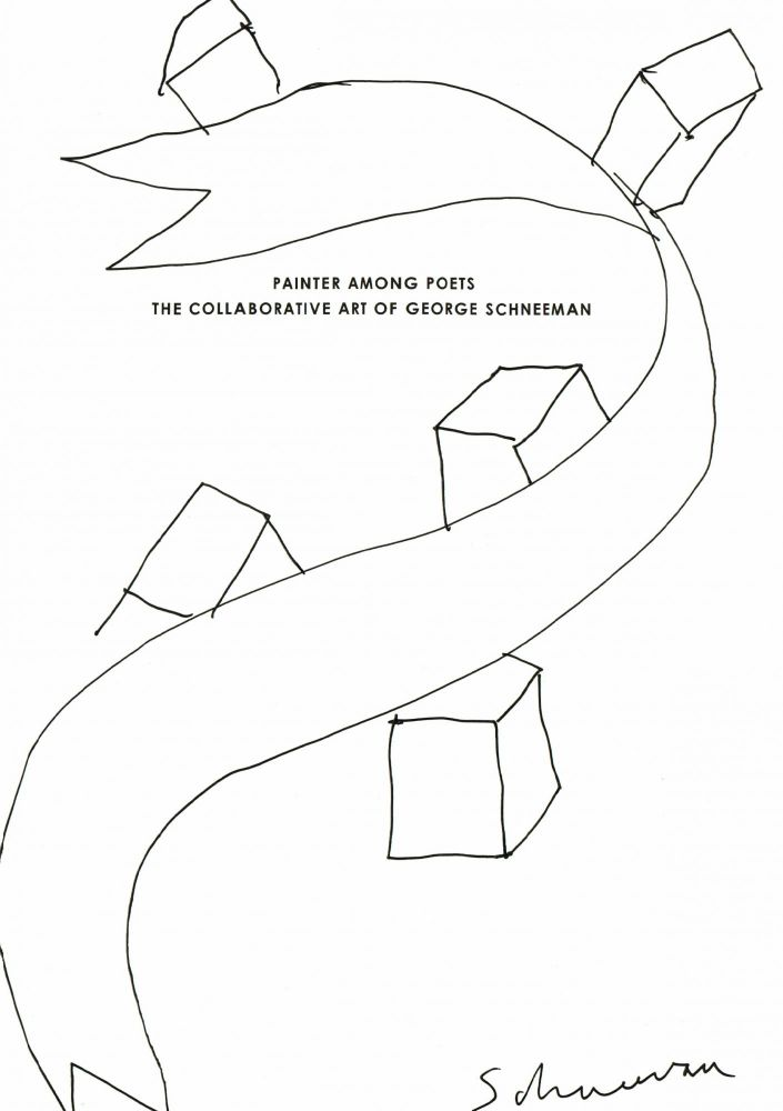 PAINTER AMONG POETS: The Collaborative Art of George Schneeman
