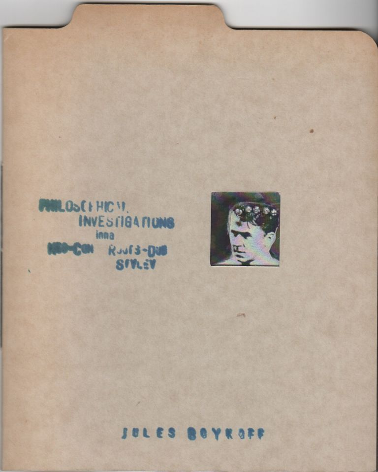 PHILOSOPHICAL INVESTIGATIONS INNA NEO-CON ROOTS-DUB STYLEY. Jules BOYKOFF.