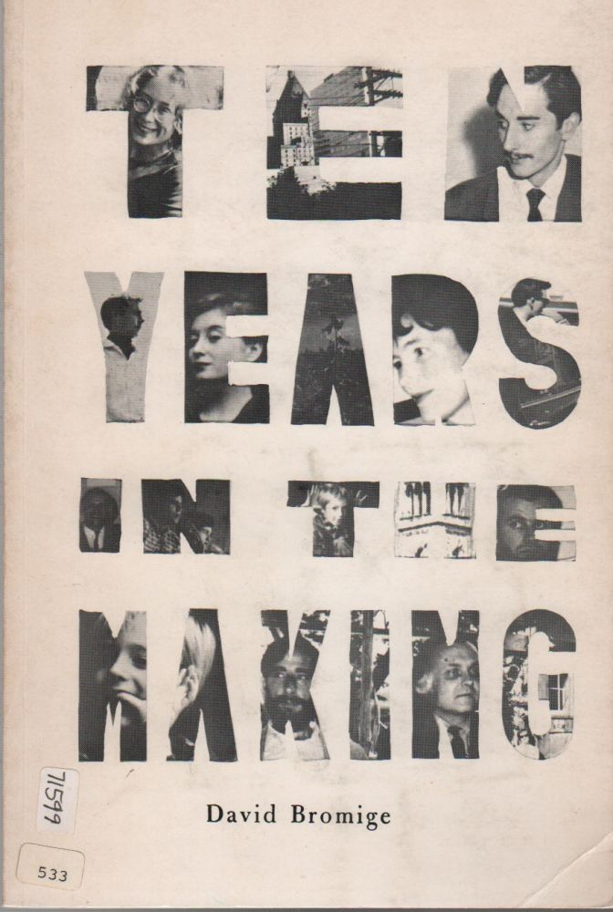 TEN YEARS IN THE MAKING: Selected Poems, Songs & Stories 1961-1970 (Vancouver Community Press Writing Series 13). David BROMIGE.
