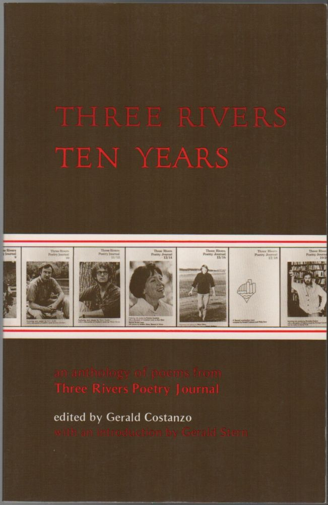 THREE RIVERS TEN YEARS: An Anthology of Poems from Three Rivers Poetry Journal. Gerald COSTANZO.