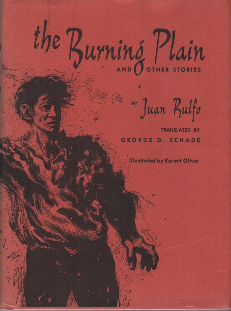 THE BURNING PLAIN And Other Stories. Juan RULFO, George D. Schade, Introduction.