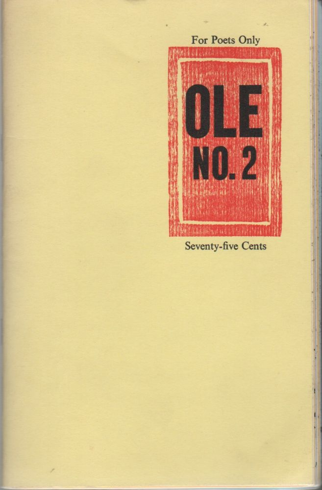 OLE: A Magazine for All Those Unacknowledged Legislators of the World, Especially Those Who Are Really Unacknowledged - No. 2 - March 1965. Douglas BLAZEK, d. a. levy Charles Bukowski, Contributors.