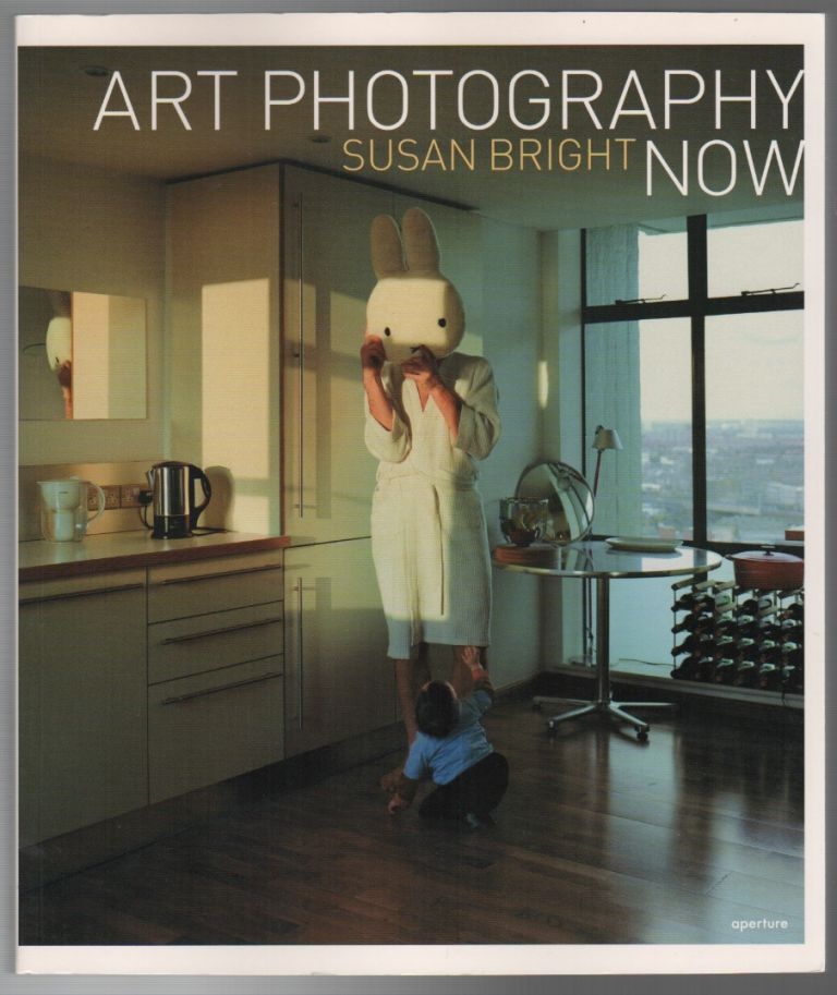 ART PHOTOGRAPHY NOW. Susan BRIGHT.